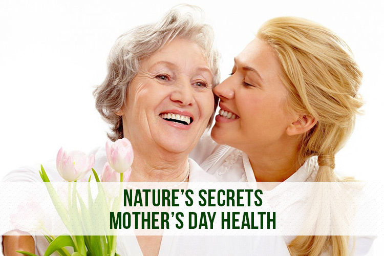 Nature's Secrets - Mother's Day Health