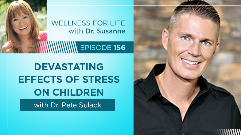 Devastating Effects of Stress on Children with Dr. Pete Sulack