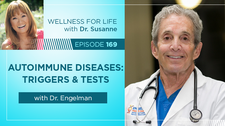 Autoimmune Diseases: Triggers & Tests with Dr. Engelman