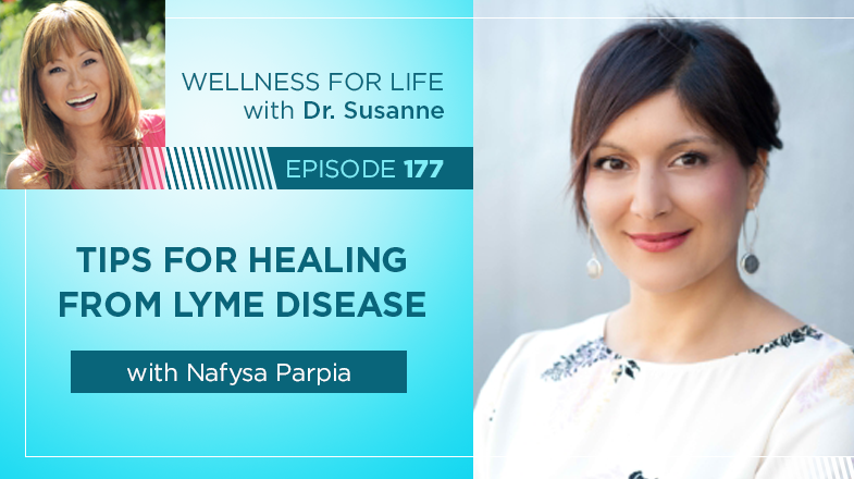 Tips for Healing from Lyme Disease with Nafysa Parpia