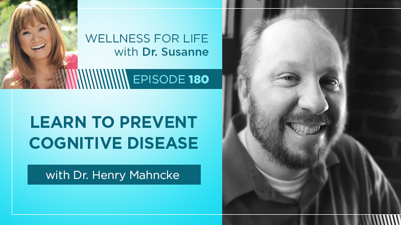 #180 Learn to Prevent Cognitive Disease with Dr. Mahncke