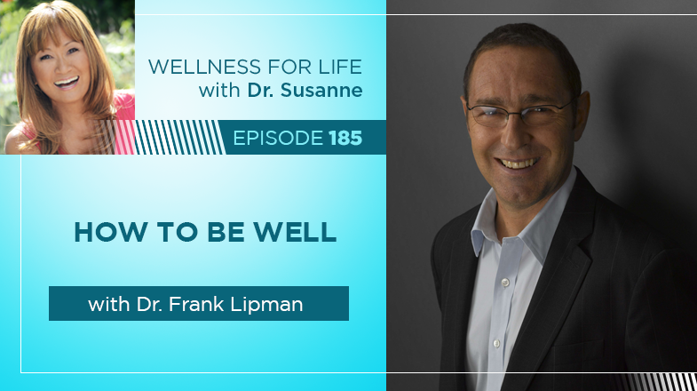 How to Be Well with Dr. Lipman