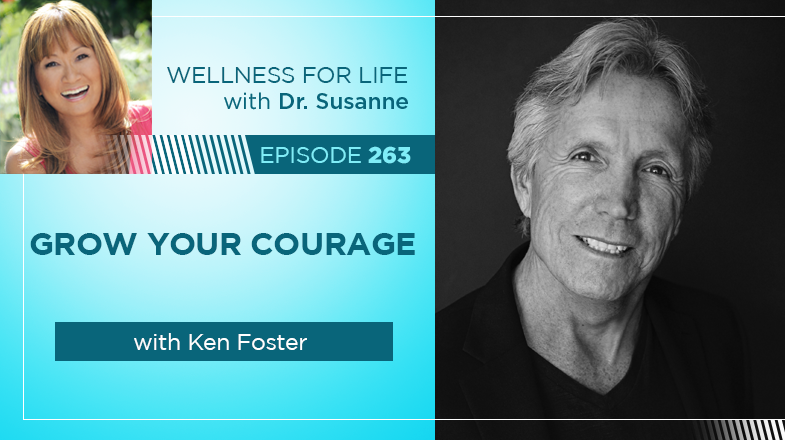Grow Your Courage with Ken Foster