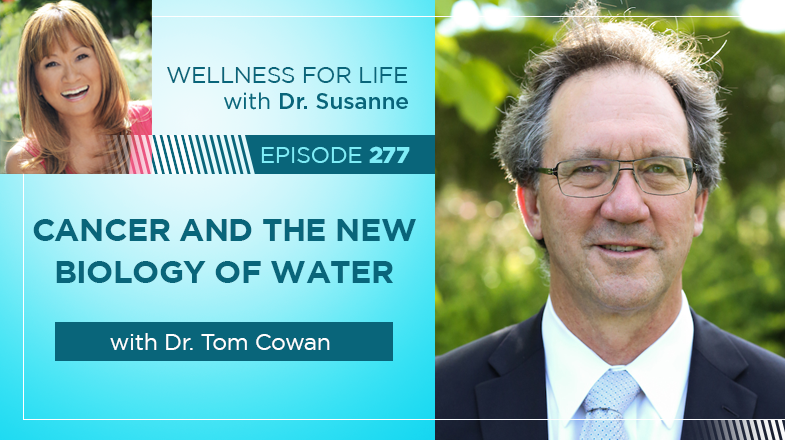 Cancer and the New Biology of Water with Dr. Cowan