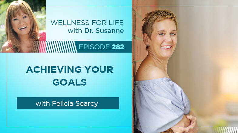 Achieving Your Goals with Felicia Searcy