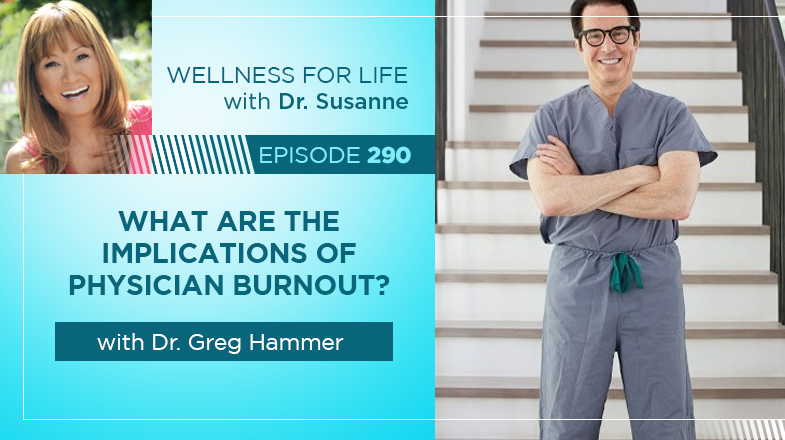 What are the Implications of Physician Burnout? with Dr. Greg Hammer