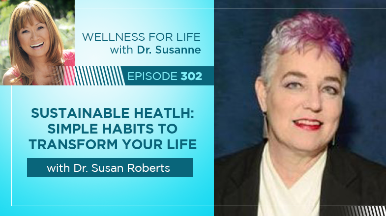 Sustainable Health with Dr. Susan Roberts