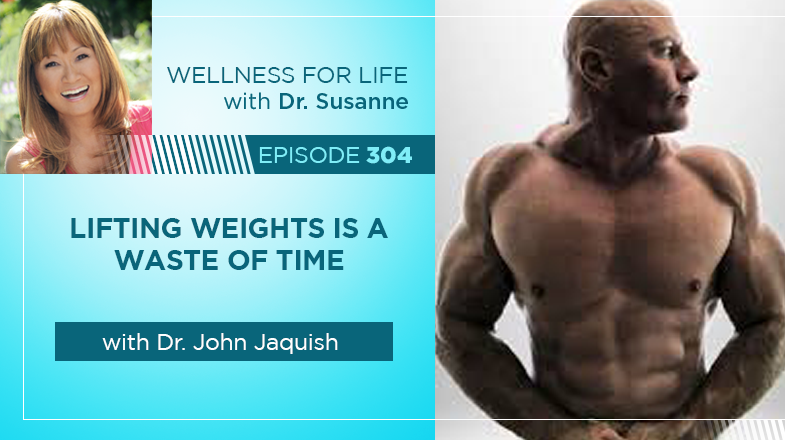 Lifting Weights is a Waste of Time with Dr. John Jaquish