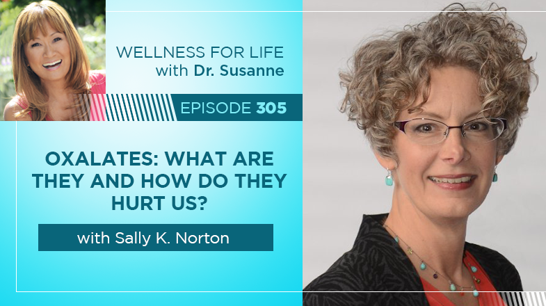Oxalates: What are they and how do they hurt us ? with Sally Norton